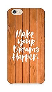 AMEZ make your dreams happen Back Cover For Apple iPhone 6s