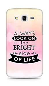 Amez Always look on the Bright Side of Life Back Cover For Samsung Galaxy Grand 2 G7102