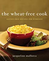 The Wheat-Free Cook: Gluten-Free Recipes for Everyone by William Morrow Cookbooks
