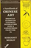 img - for A Handbook of Chinese Art: For Collectors and Students: Bronzes, Buddhism, Ceramics, Decoration Jade & Hardstones, Painting book / textbook / text book