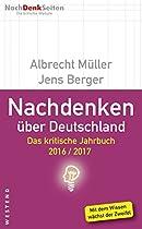 NACHDENKEN ÜBER DEUTSCHLAND: DAS KRITISCHE JAHRBUCH 2016/2017 (GERMAN EDITION)