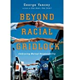 img - for By George Yancey Beyond Racial Gridlock: Embracing Mutual Responsibility (First Edition) book / textbook / text book