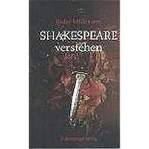 Shakespeare verstehen. Das Geheimnis seiner späten Tragödien