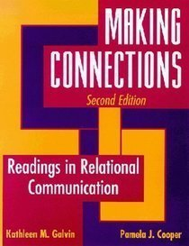 Making Connections: Readings in Relational Communication  by Kathleen M. Galvin
