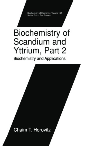 Biochemistry of Scandium and Yttrium, Part 2: Biochemistry and Applications (Biochemistry of the Elements) (Volume 13)