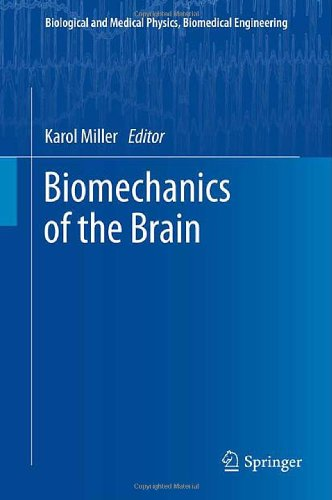 Biomechanics Of The Brain (Biological And Medical Physics, Biomedical Engineering)