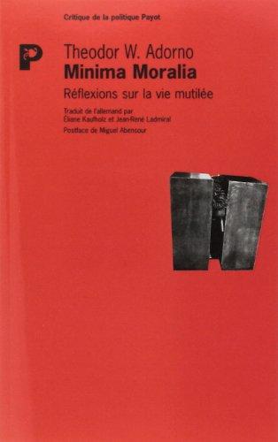 MINIMA MORALIA. : Réflexion sur la vie mutilée