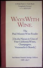 Ways with Wine, the Paul masson Wine Reader…