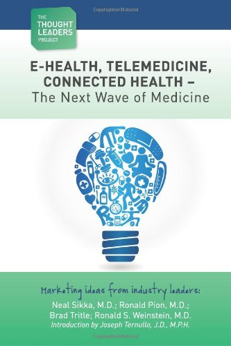 The Thought Leaders Project : Telemedicine - The Next Wave Of Medicine: E-Health, Telemedicine, Connected Health - The Next Wave Of Medicine (Volume 2)