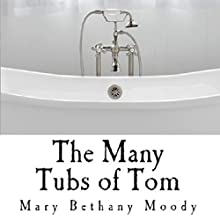 The Many Tubs of Tom: The Waterlee Legacy, Volume 1 (       UNABRIDGED) by Mary Moody Narrated by Jay Wohlert