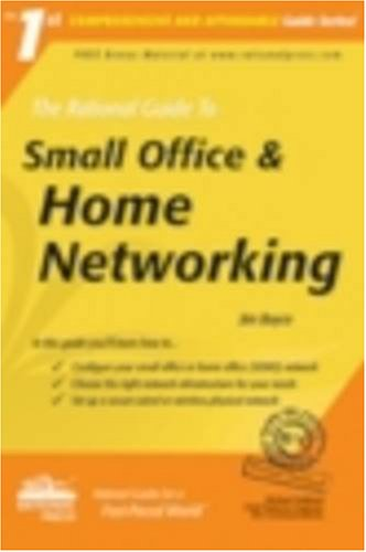 The Rational Guide to Small Office & Home Networking (Rational Guides) (Comprehensive and Affordable Guide)