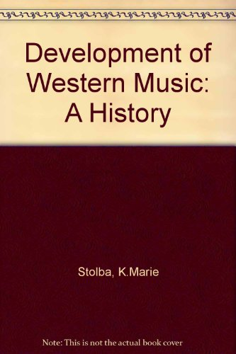 The Development of Western Music: A History