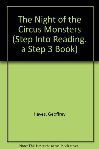 The Night of the Circus Monsters (Step Into Reading. a Step 3 Book)