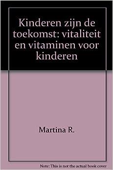 Kinderen zijn de toekomst: vitaliteit en vitaminen voor kinderen