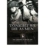 img - for Tonight We Die as Men: The Untold Story of Third Batallion 506 Parachute Infantry Regiment from Toccoa to D-Day (American Airborne Epic) (Paperback) - Common book / textbook / text book