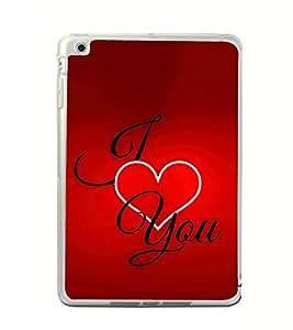 I Love You 2D Hard Polycarbonate Designer Back Case Cover for Apple iPad Mini 4 :: Apple iPad Mini 2 :: Apple iPad Mini 2 Wi-Fi + Cellular :: Apple iPad Mini 3 :: Apple iPad Mini 3 Wi-Fi + Cellular
