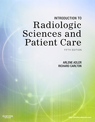 Introduction to Radiologic Sciences and Patient Care, 5e