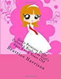 Girly Princess Dolls Coloring Book: For Girl's Ages 4 to 8 Years Old