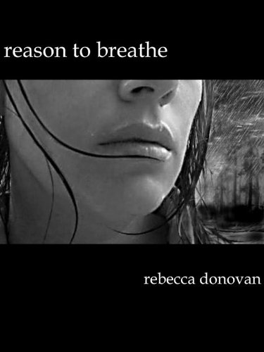 Reason to Breathe (The Breathing Series #1) by Rebecca Donovan