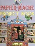 img - for Papier-Mache Project Book (Art for Children) book / textbook / text book
