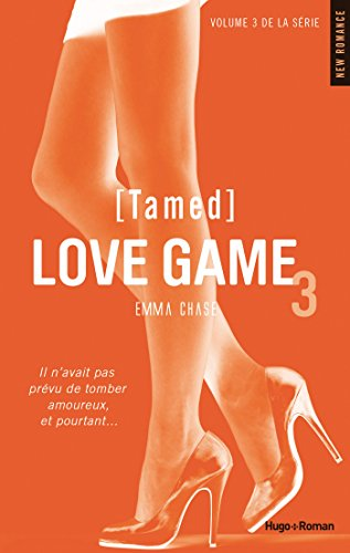 Emma Chase - Love Game T03 (Tamed)