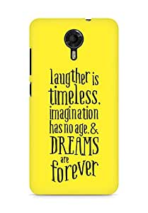 AMEZ laughter is timeless imagination has no age and dreams are forever Back Cover For Micromax Canvas Xpress 2 E313