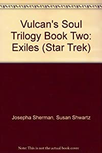Vulcan's Soul Trilogy Book Two: Exiles (Star Trek) by Susan Shwartz Josepha Sherman