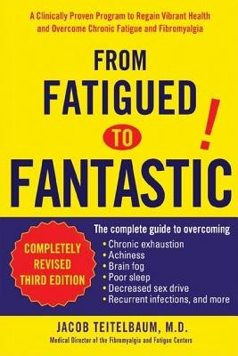 From Fatigued to Fantastic!( A Clinically Proven Program to Regain Vibrant Health and Overcome Chronic Fatigue and Fibromyalgia)[FROM FATIGUED TO FANTASTIC][Paperback] PDF