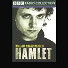 BBC Radio Shakespeare: Hamlet (Dramatized) Performance by William Shakespeare Narrated by Michael Sheen, Kenneth Cranham, Juliet Stevenson, Full Cast