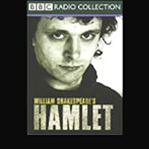 BBC Radio Shakespeare: Hamlet (Dramatized) | [William Shakespeare]