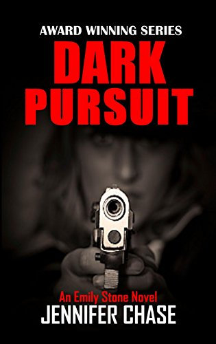 For your reading pleasure, is our free excerpt of Jennifer Chase's action thriller Dark Pursuit – The fifth installment in the international award-winning Emily Stone Series