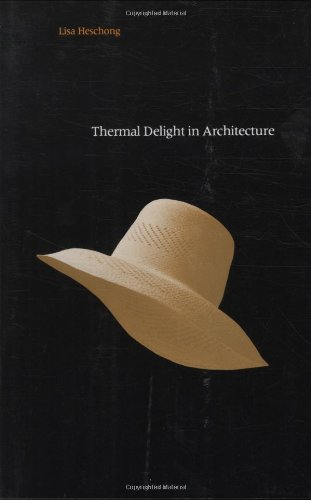 Thermal Delight in Architecture - The MIT Press - 026258039X - ISBN:026258039X
