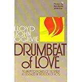 Drumbeat of Love (0849928958) by Ogilvie, Lloyd J.