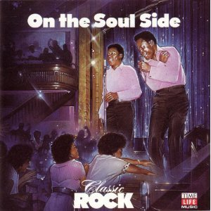 Classic Rock: On the Soul Side by Otis Redding, James Carr, Carla Thomas, James & BobPurify and Erma Franklin
