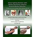 img - for Street Fighting Statistics with Medical Outcomes Linked to Karate & Bunkai Selection (Paperback) - Common book / textbook / text book