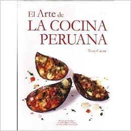 El Arte De LA Cocina Peruana (Spanish Edition) (Spanish) Hardcover