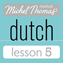 Michel Thomas Beginner Dutch, Lesson 5 Audiobook by Cobie Adkins-de Jong, Els Van Geyte Narrated by Cobie Adkins-de Jong, Els Van Geyte