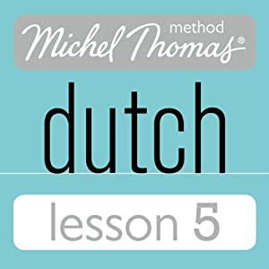 Michel Thomas Beginner Dutch, Lesson 5 Audiobook