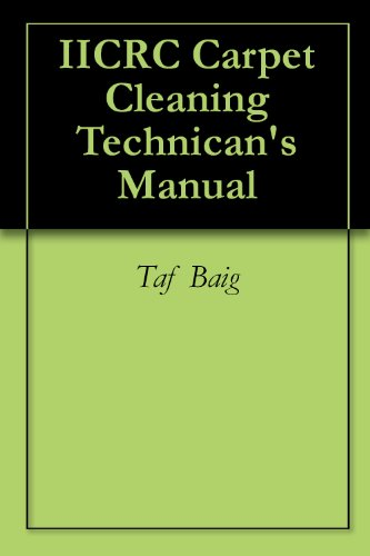 IICRC Carpet Cleaning Technican's Manual