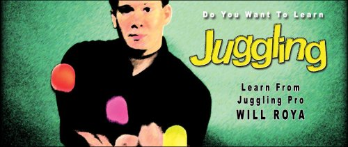 Do You Want to Learn Juggling? With Will Roya, Beginner to Pro DVD