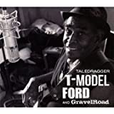 Songtexte von T-Model Ford and GravelRoad - Taledragger