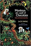 img - for Monkeys Are Made Of Chocolate Publisher: Pixyjack Press book / textbook / text book