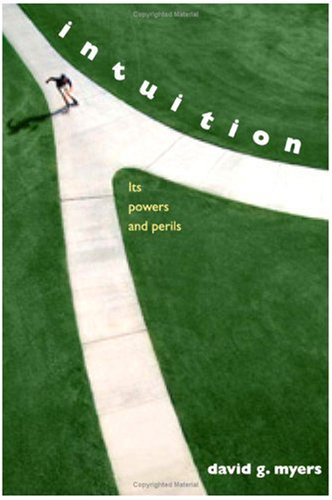 Intuition: Its Powers and Perils (Yale Nota Bene)