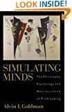 Simulating Minds: The Philosophy, Psychology, and Neuroscience of Mindreading (Philosophy of Mind Series)