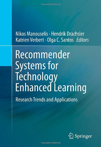 Recommender Systems For Technology Enhanced Learning: Research Trends And Applications