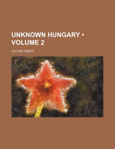 Unknown Hungary (Volume 2)