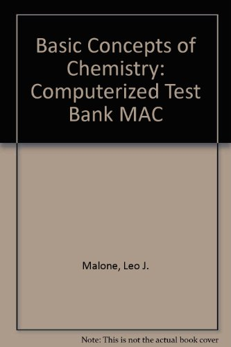 Basic Concepts of Chemistry: Computerized Test Bank MAC