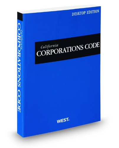 California Corporations Code, 2012 ed. (California...