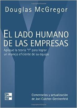 """El lado humano de las empresas: Aplique la teoría """"Y"""" para lograr un"""