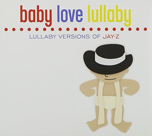 Baby Love Lullaby: Lullaby Versions of Jay-Z (Dig)